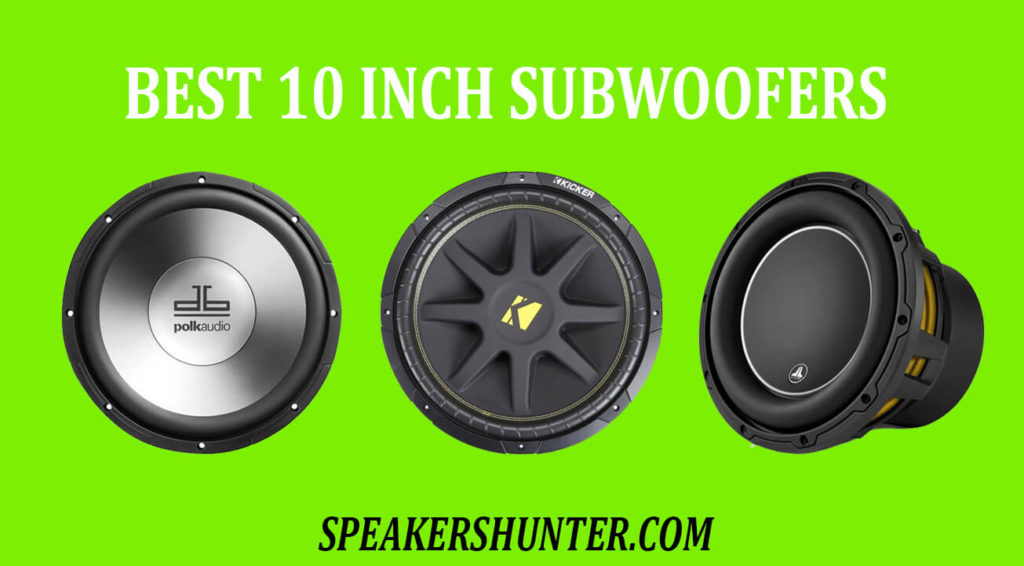 Best 10 Inch Subwoofers