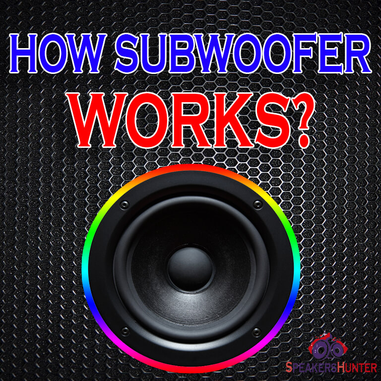 How Subwoofer Works