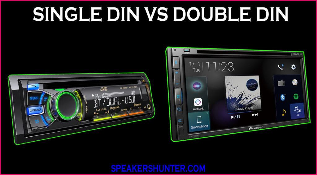 Single Din Vs Double Din