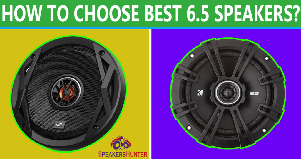 How to Choose Best 6.5 Speakers