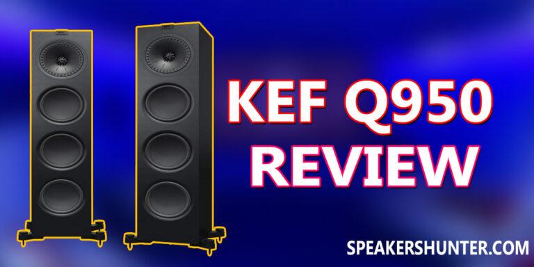 KEF Q950 Review