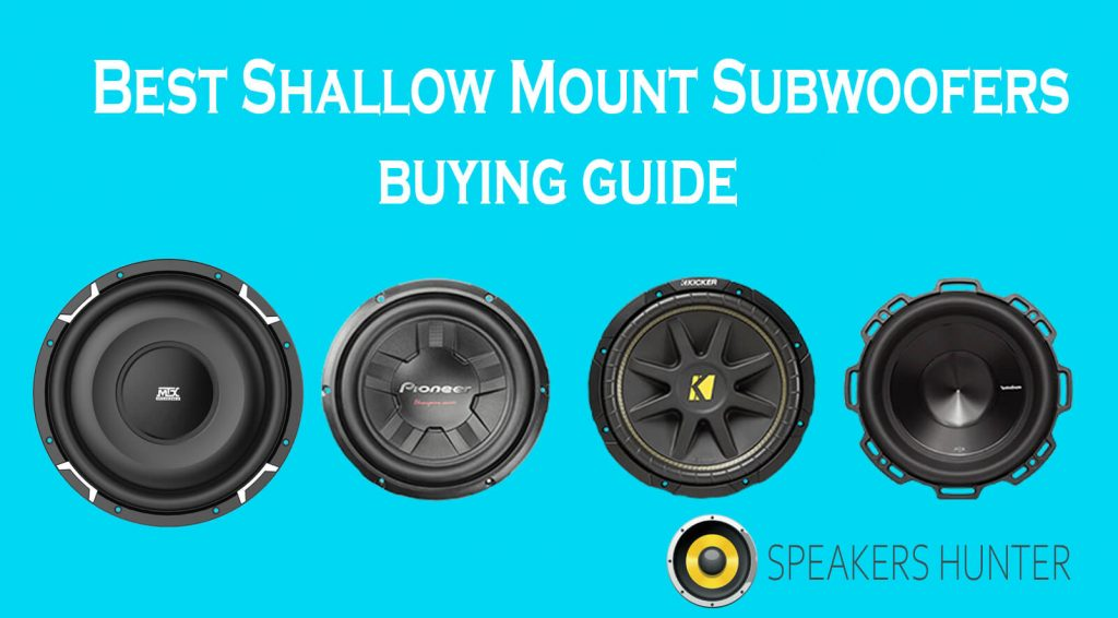 Best Shallow Mount Subwoofers Buying Guide