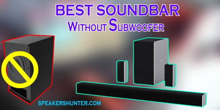 Best Soundbars without Subwoofer