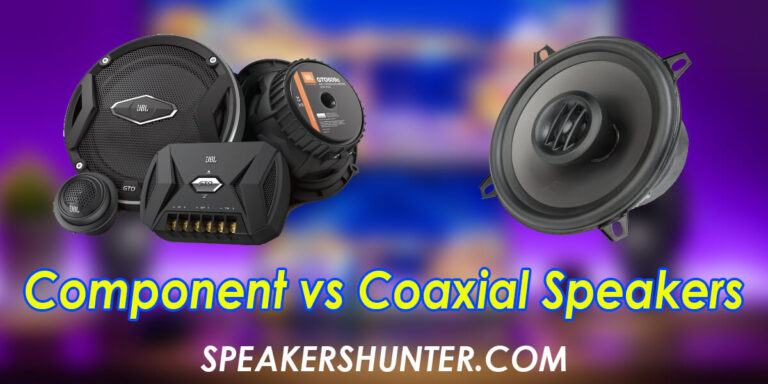 Component vs Coaxial Speakers
