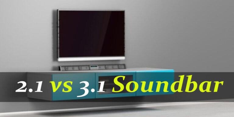 2.1 vs 3.1 Soundbar