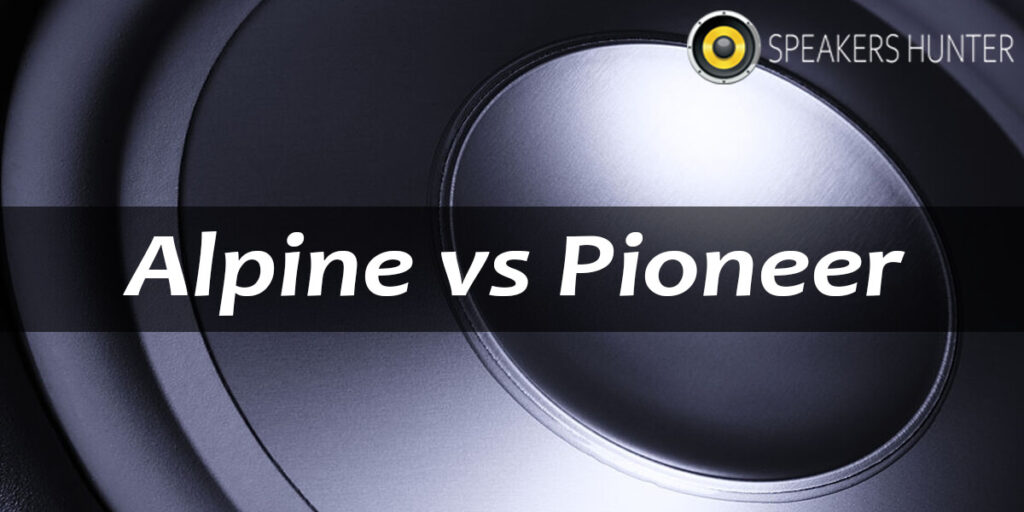 Alpine vs Pioneer