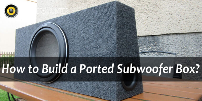 How to Build a Ported Subwoofer Box