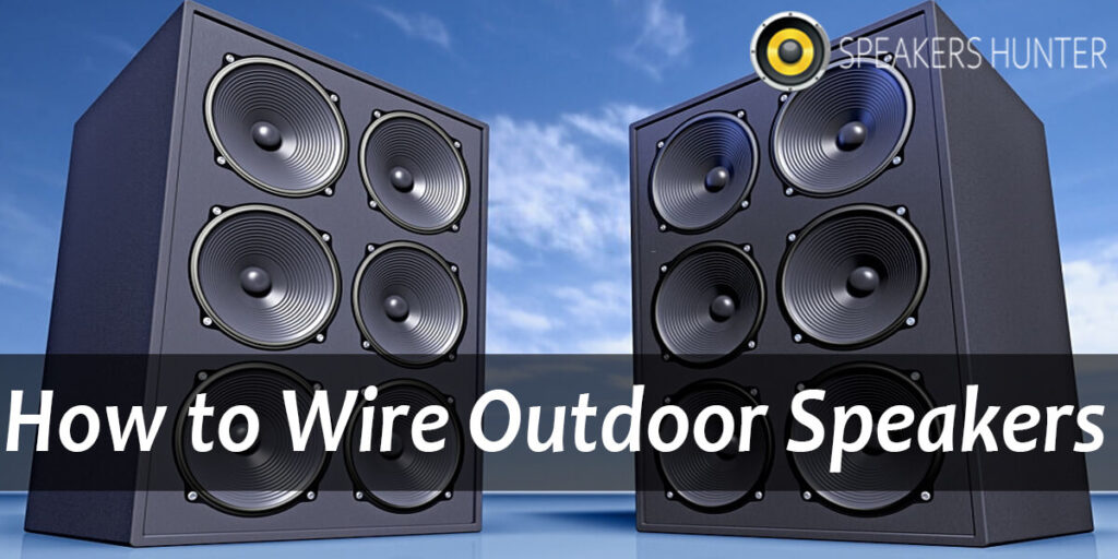 How to Wire Outdoor Speakers