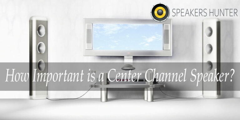 How Important is a Center Channel Speaker