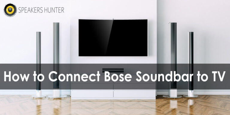How to Connect Bose Soundbar to TV