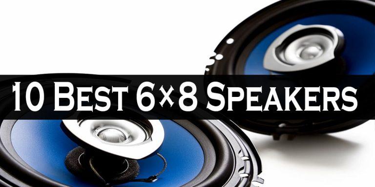 Best 6×8 Speakers