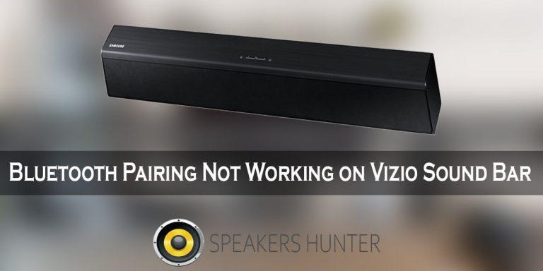 Bluetooth Pairing Not Working on Vizio Sound Bar