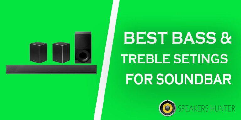 Best Bass and Treble Settings for Soundbar